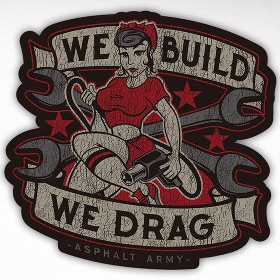 Image of WE BUILD, WE DRAG Decal