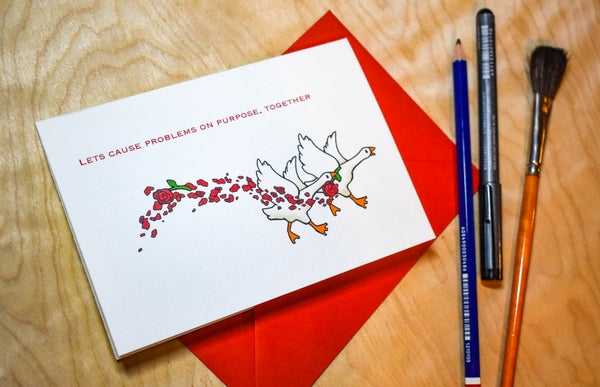 Image of Let's Cause Problems together on Purpose - Valentines Card