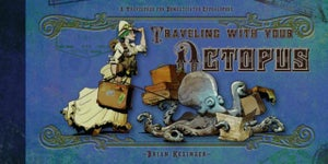 Image of Traveling With Your Octopus by Brian Kesinger
