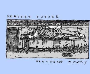 "Image of Reaching Away / Perfect Future split 7"""