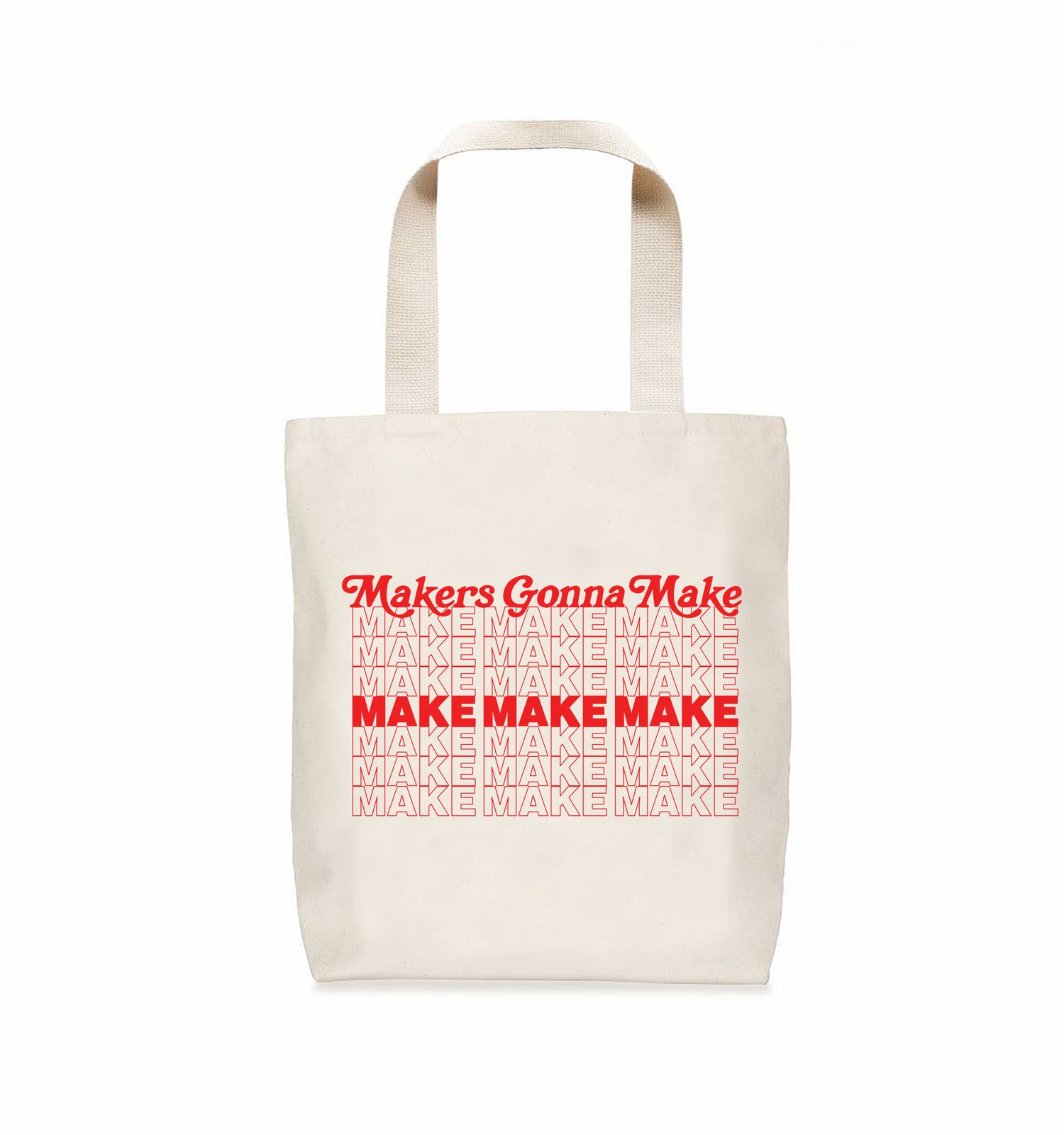 Image of Makers Gonna Make Tote