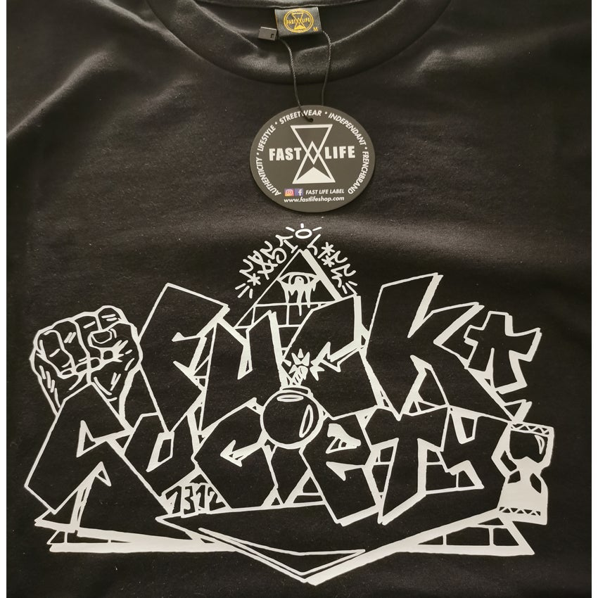 """Tee-shirt  """"Fuck Society"""" by Fast Life Label"""