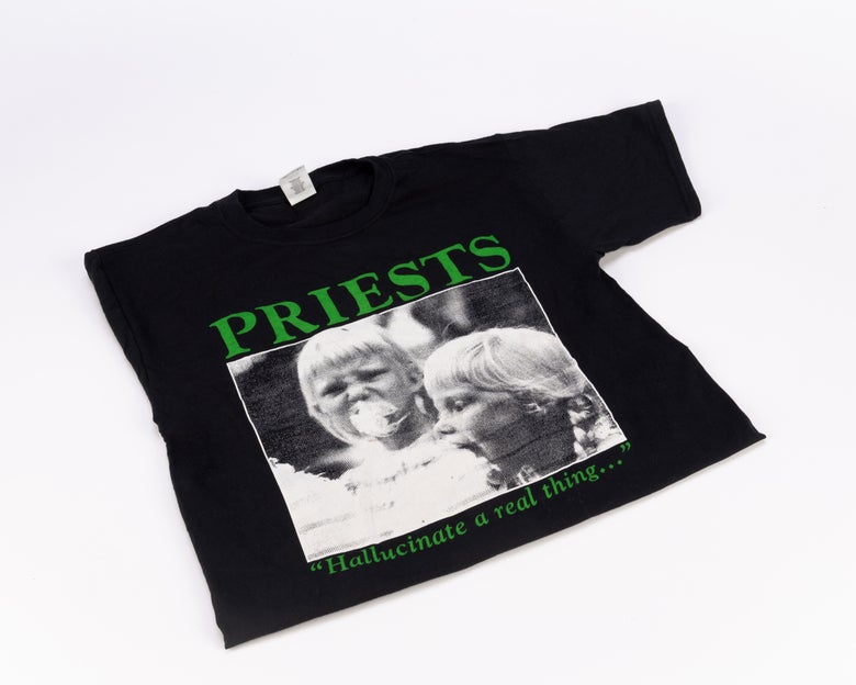 Image of PRIESTS - Hallucinate A Real Thing tee