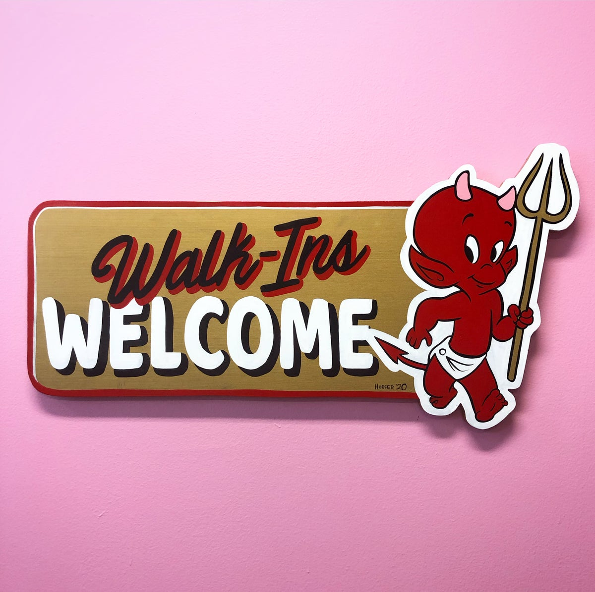 Image of Walk ins welcome- hot stuff- hand painted wood sign