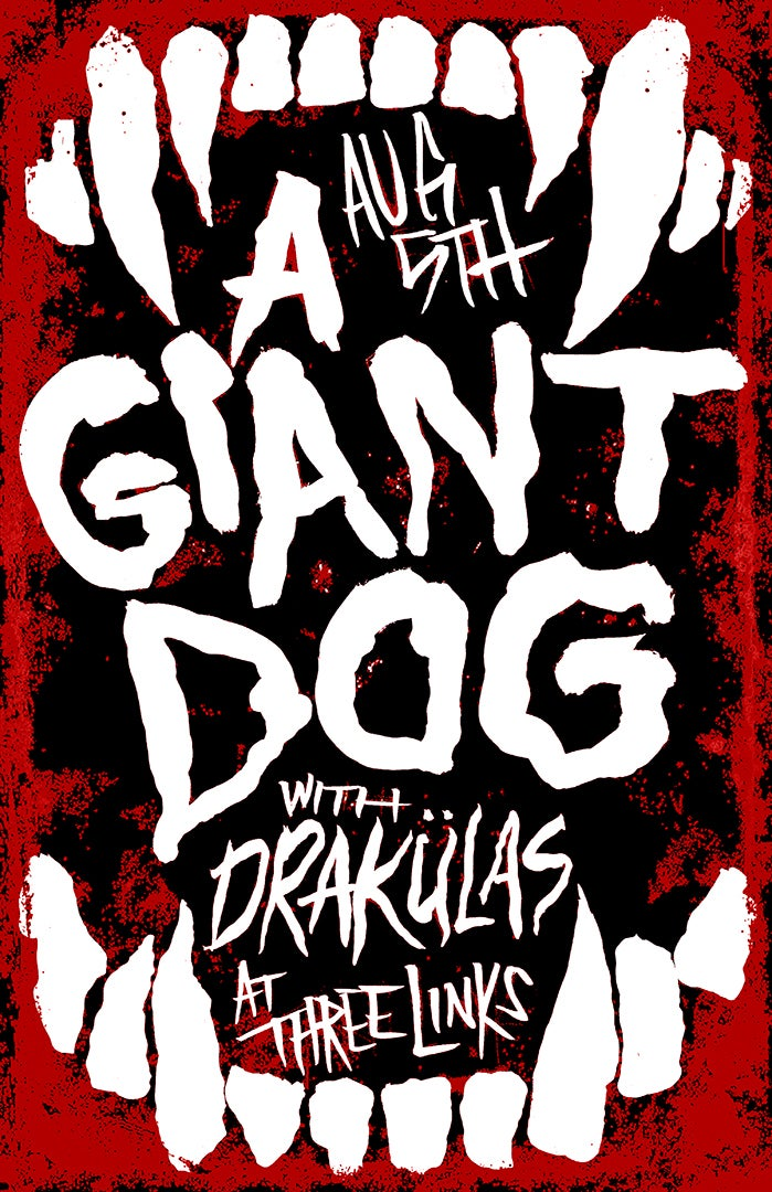 A Giant Dog, Drakulas 2016