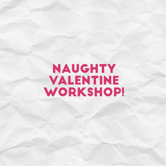 Image of Naughty Valentine Workshop!