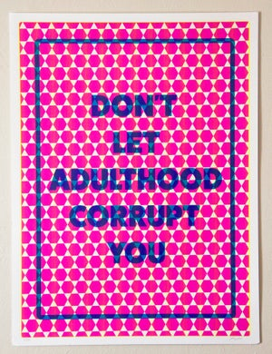 Image of Don't Let Adulthood Corrupt You (new edition)