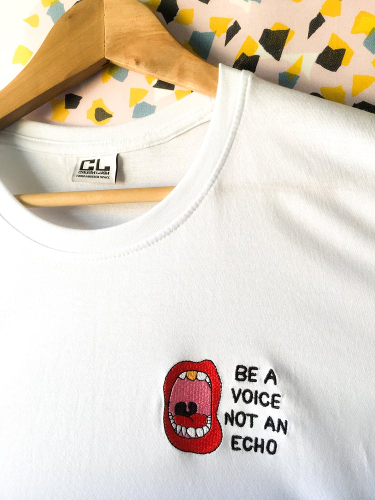 Image of BE A VOICE, NOT AN ECHO