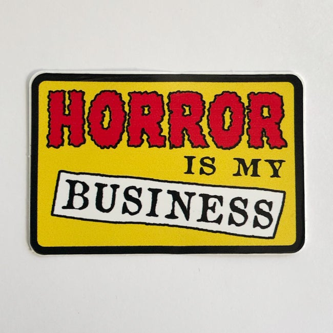 Image of Horror is my Business Sticker by Bloodbath Products