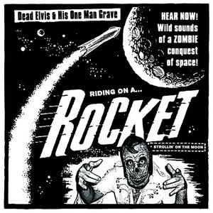 """Image of 7"""". Dead Elvis : Riding On A Rocket / Strollin On The Moon.  Ultra Ltd."""