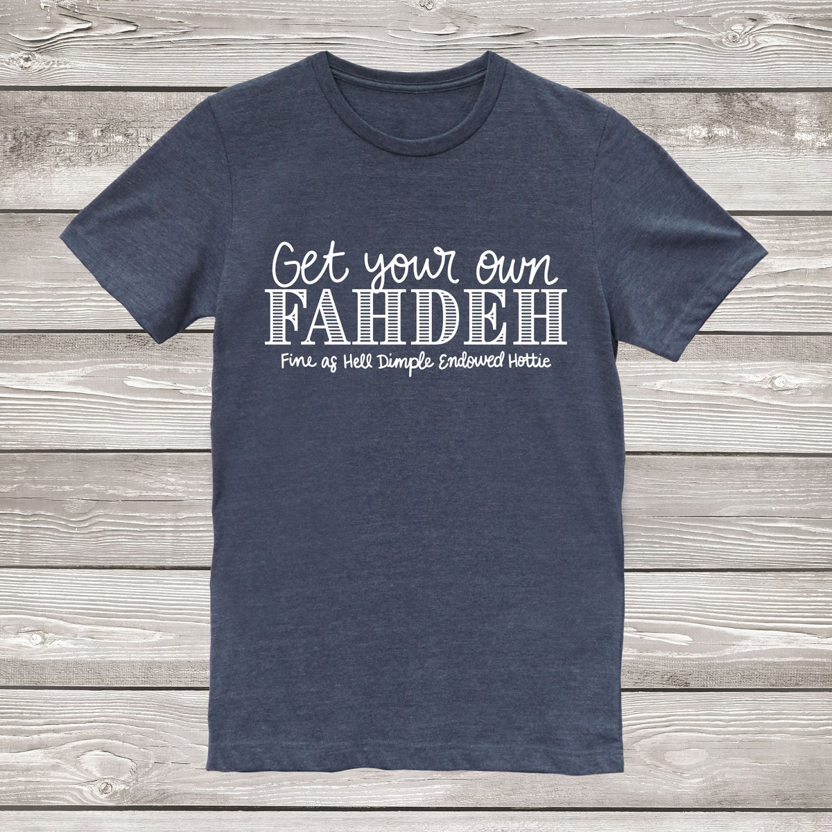 Image of Get Your Own FAHDEH T-Shirt