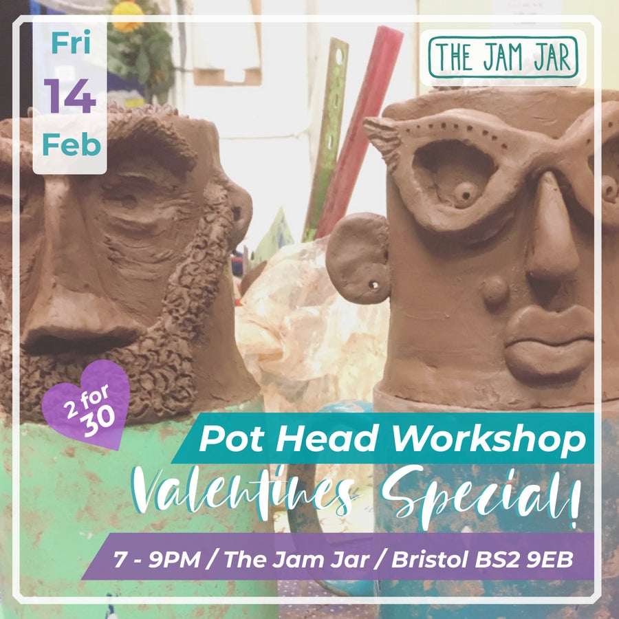 Image of Pot Head Workshop / Friday 14th Feb