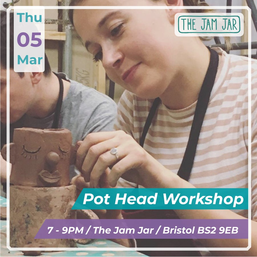 Image of Pot Head Workshop / Thursday 5th March