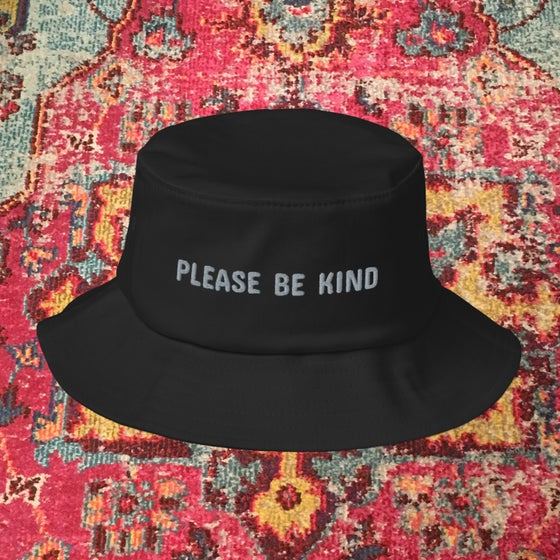 Image of Please Be Kind Embroidered Bucket Hats! Flex Fit!