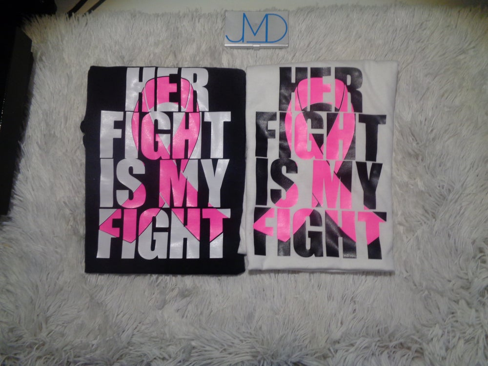 Image of Custom Her Fight Is My Fight T-shirt