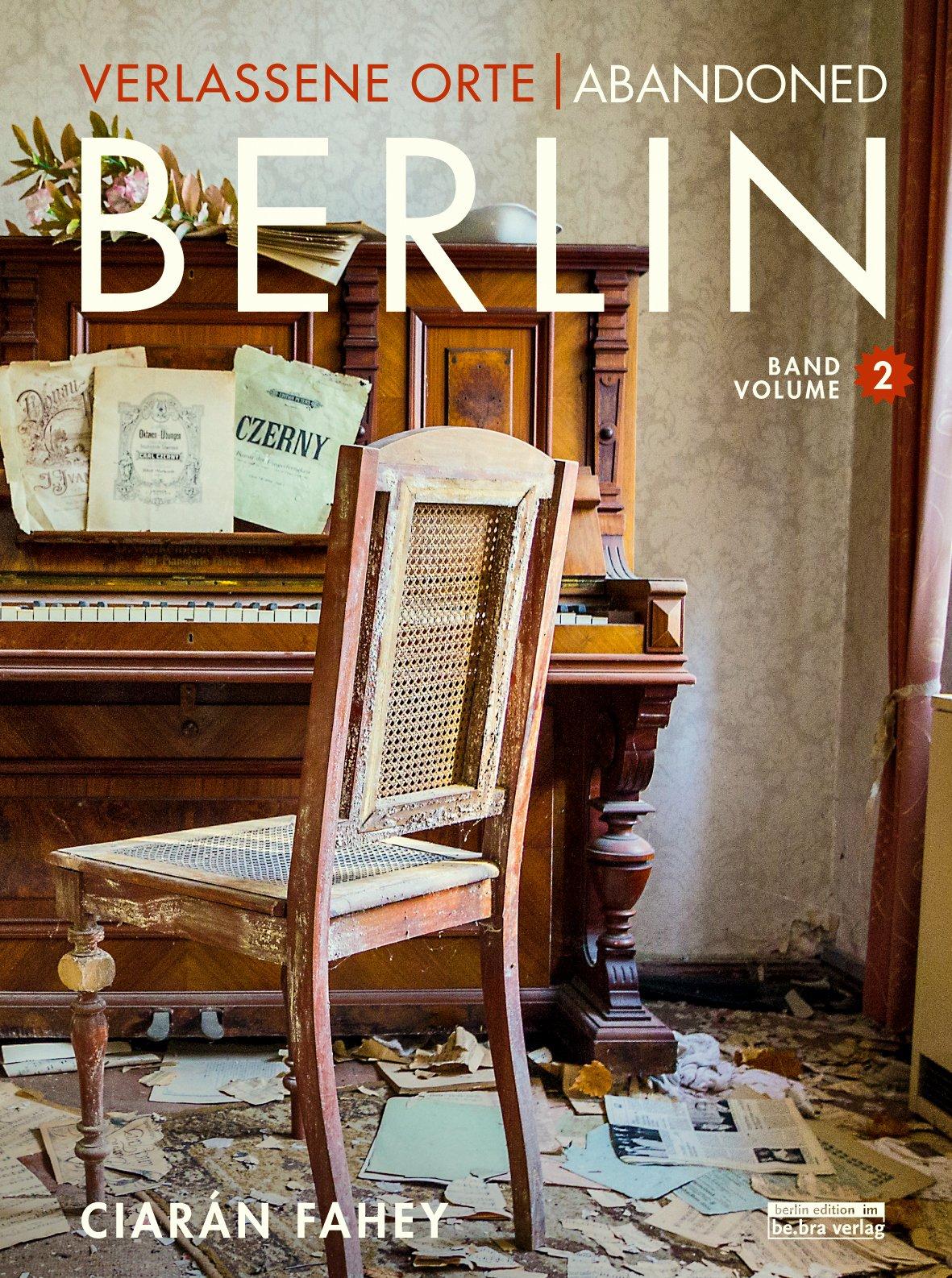 Verlassene Orte / Abandoned Berlin: Book 2