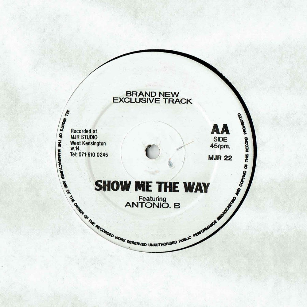 Image of Antonio B - Show Me The Way (SOLD OUT)