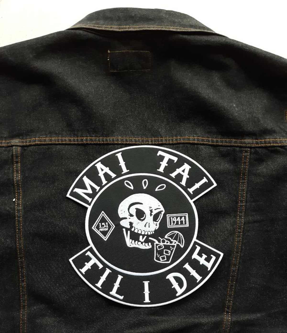 "MAI TAI TIL I DIE Large 10"" Embroidered Back Patch!"