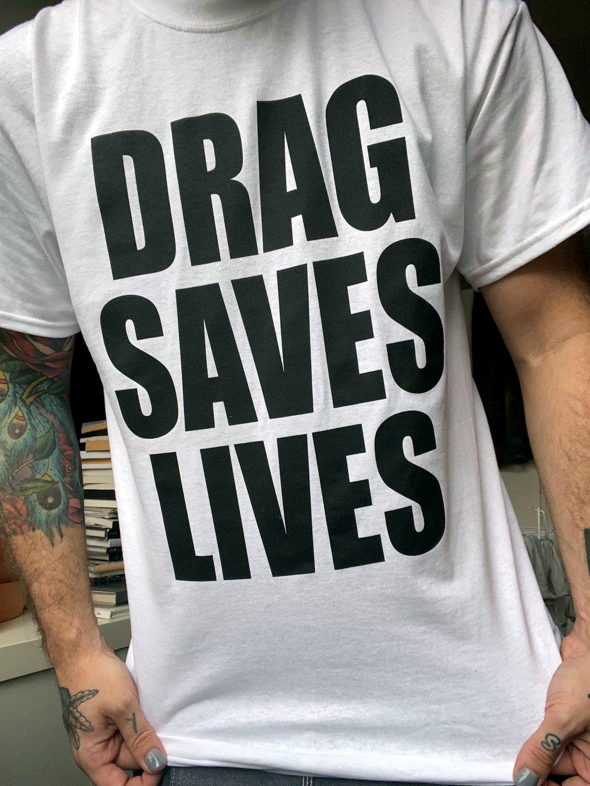 DRAG SAVES LIVES T-Shirt