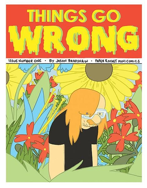 Image of Things Go Wrong #1 by Jason Bradshaw
