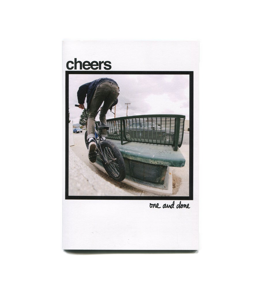 Image of Cheers: One and Done Zine - Tyler Rembold