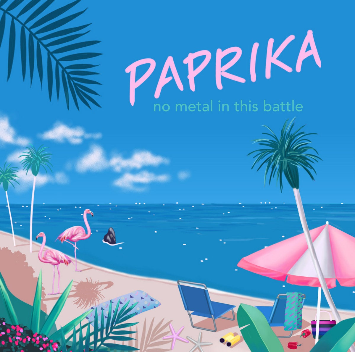 Image of NO METAL IN THIS BATTLE — Paprika