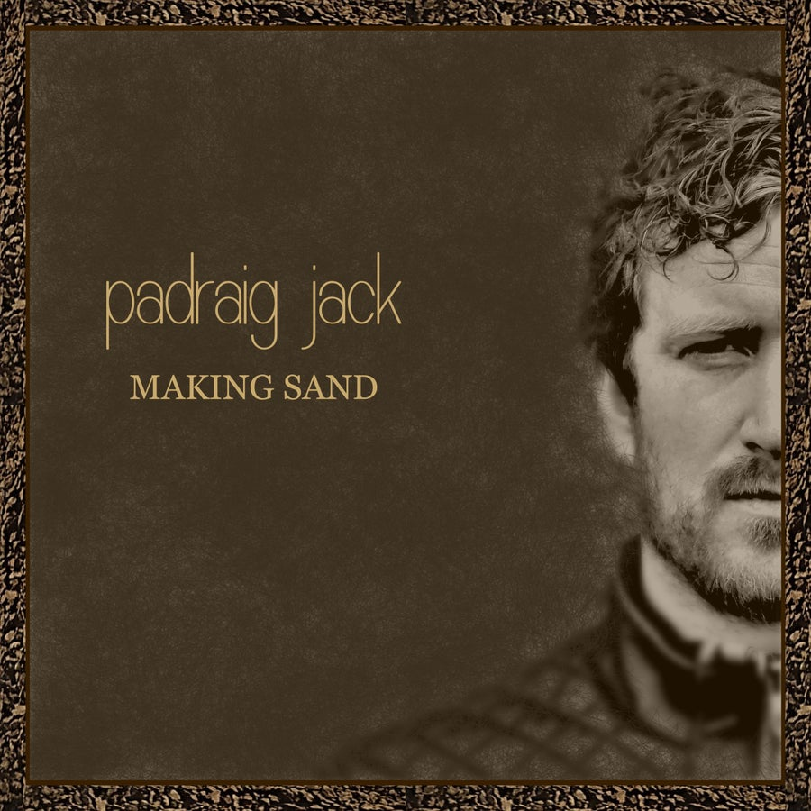 Image of Padraig Jack - Making Sand CD