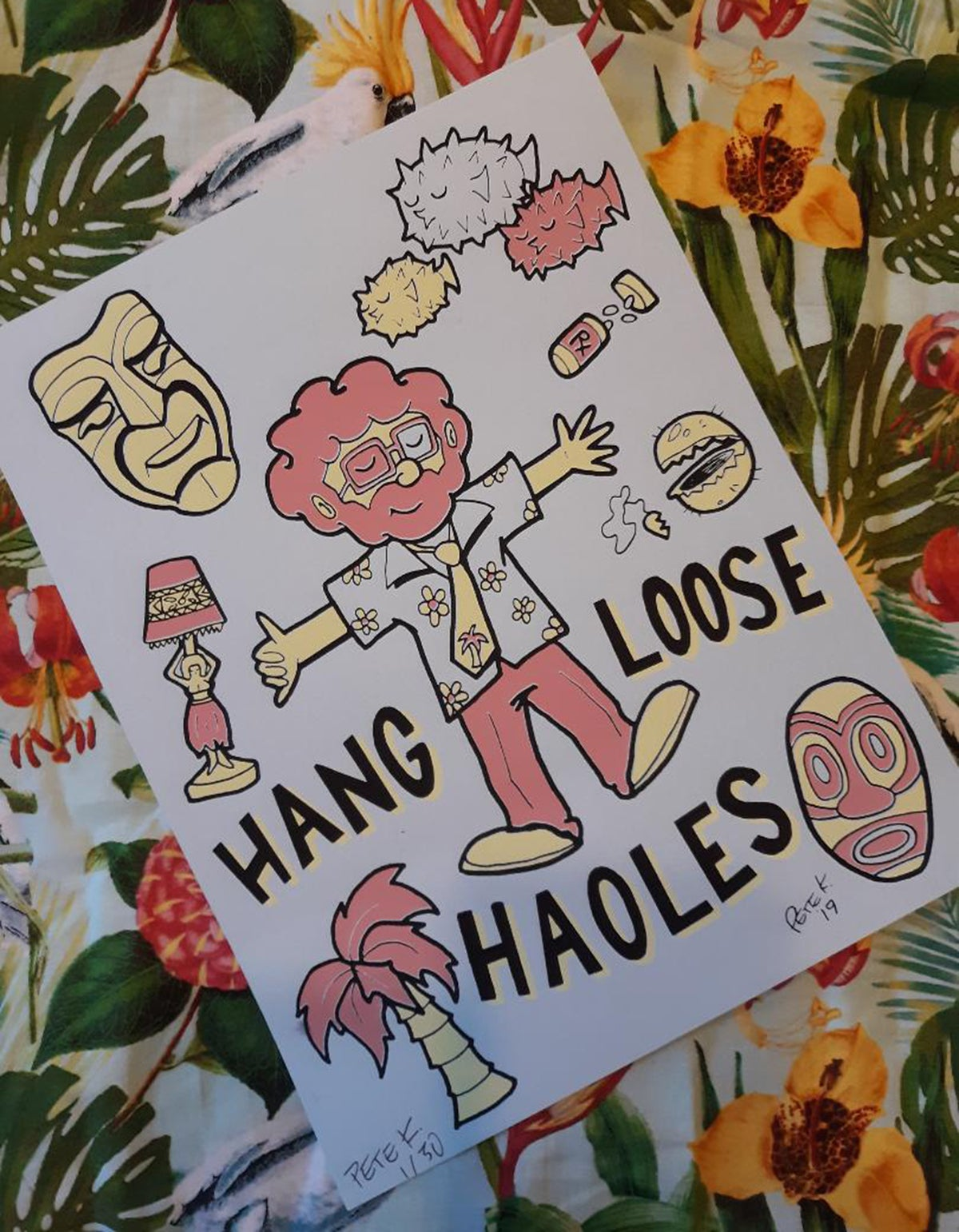 """HANG LOOSE, HAOLES 8.5"""" x 11"""" Limited Edition Signed/Numbered Screen Print"""