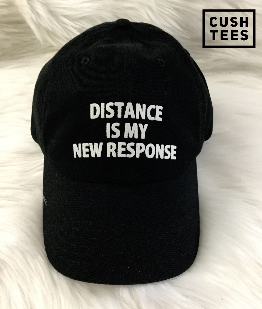 Distance is my new response (Dad Hat)