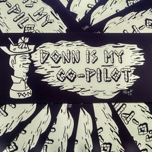 """DONN IS MY CO-PILOT 4"""" x 8.5"""" Heavyweight Vinyl Sticker"""