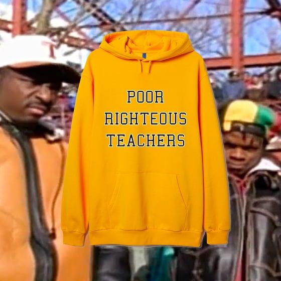Image of POOR RIGHTEOUS TEACHERS HOODIE