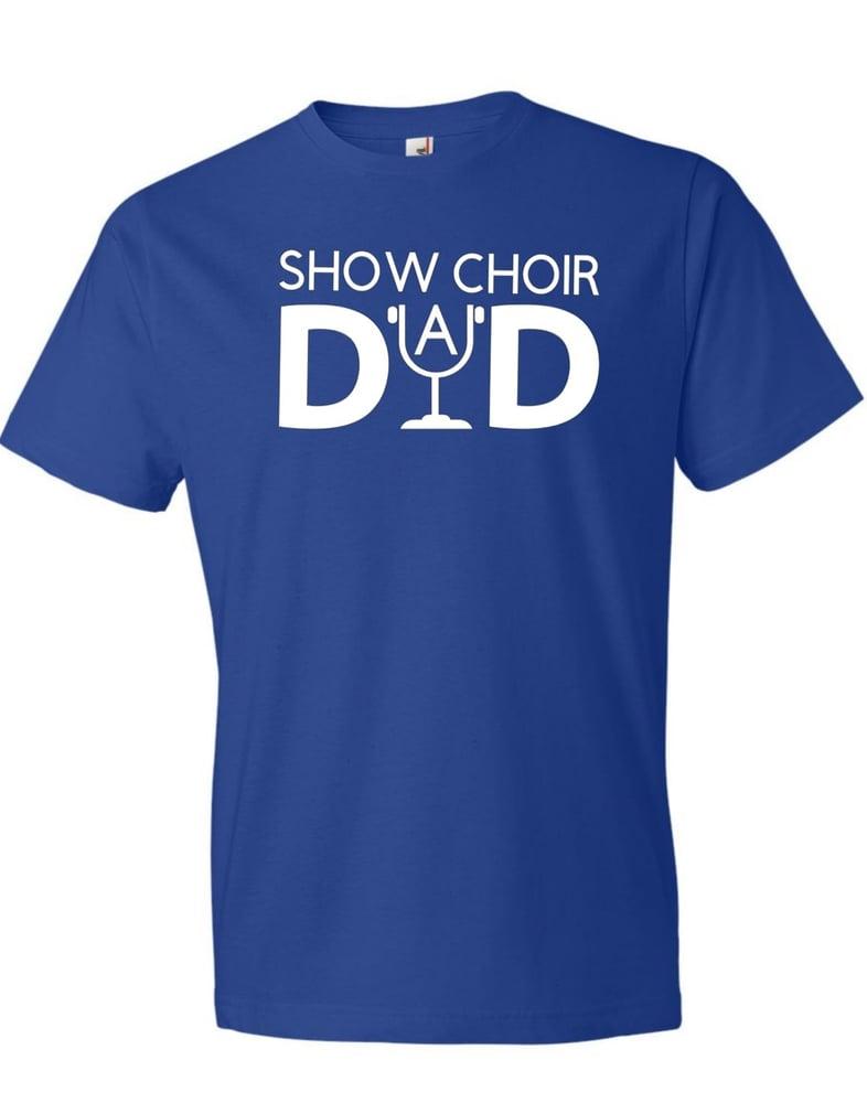 Image of Show Choir Dad Short Sleeve Tee