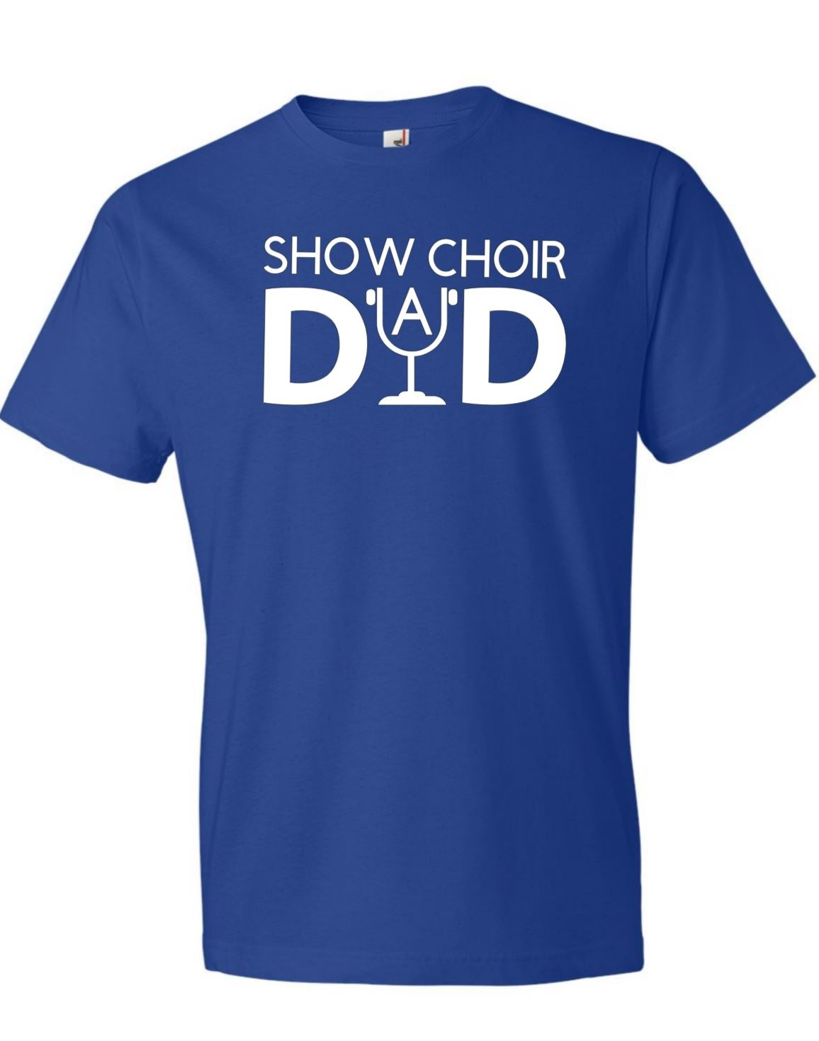Image of Show Choir Dad Short Sleeve Tee
