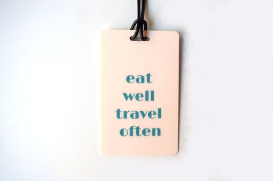 Image of Eat Well Travel Often Luggage Tag