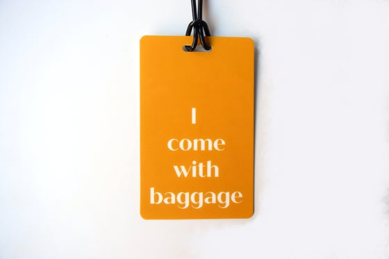 Image of I Come with Baggage Luggage Tag