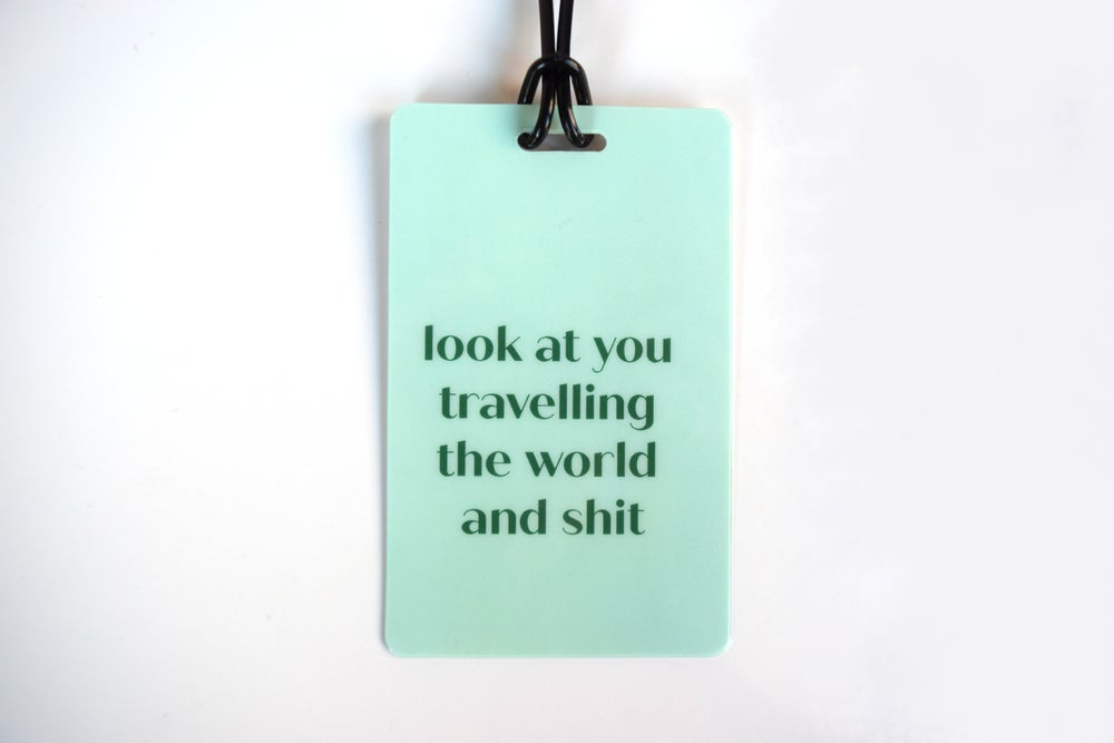 Image of Look At You Travelling the World Luggage Tag