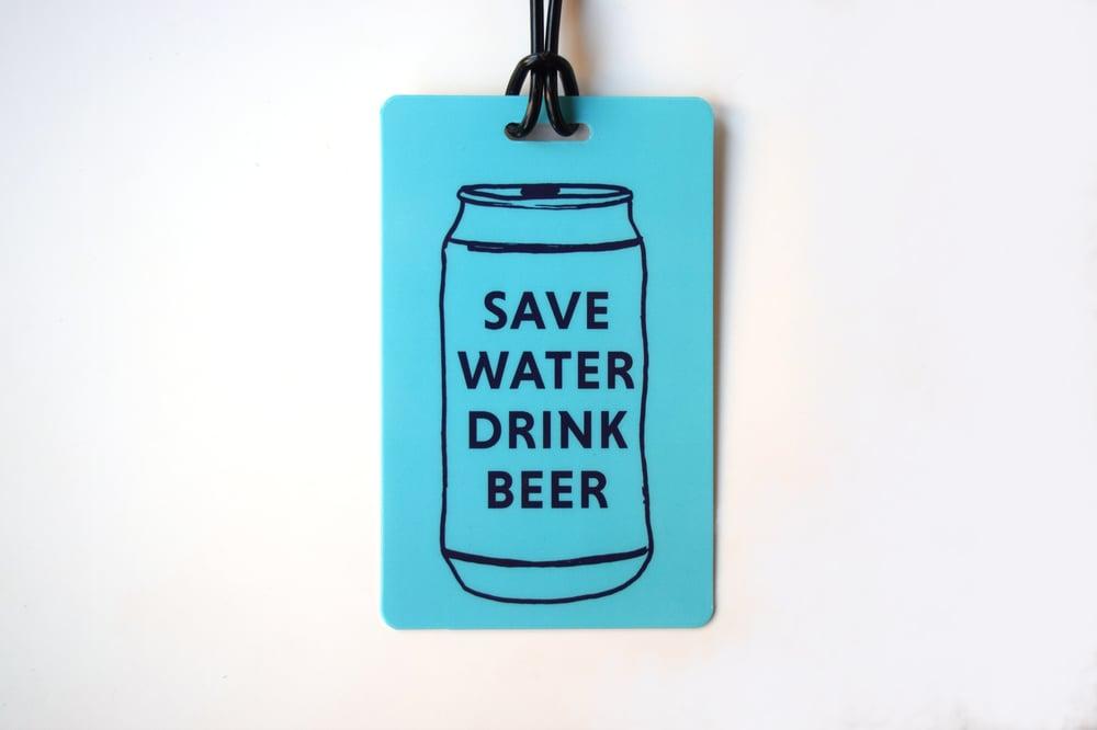 Image of Save Water Drink Beer Luggage Tag
