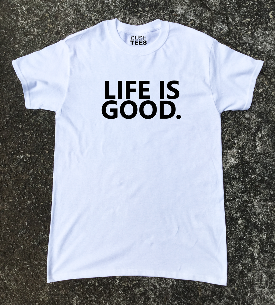 Image of Life is good (T-shirt) Unisex