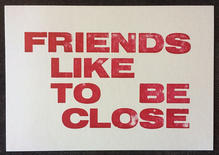 Image of Friends like to be close (A6)