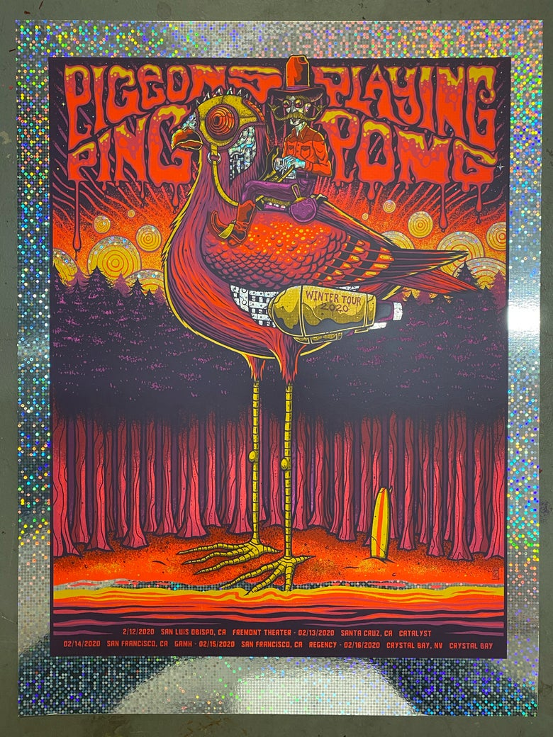 Image of Pigeons Playing Ping Pong - California & Nevada Dates 2/12/2020 - 2/16/2020 - Dot Foil Edition