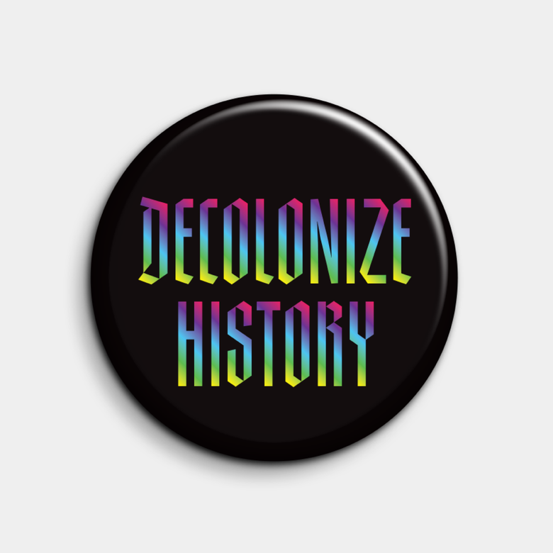 """Image of Decolonize History 1.5"""" gradient pin (NEW!)"""