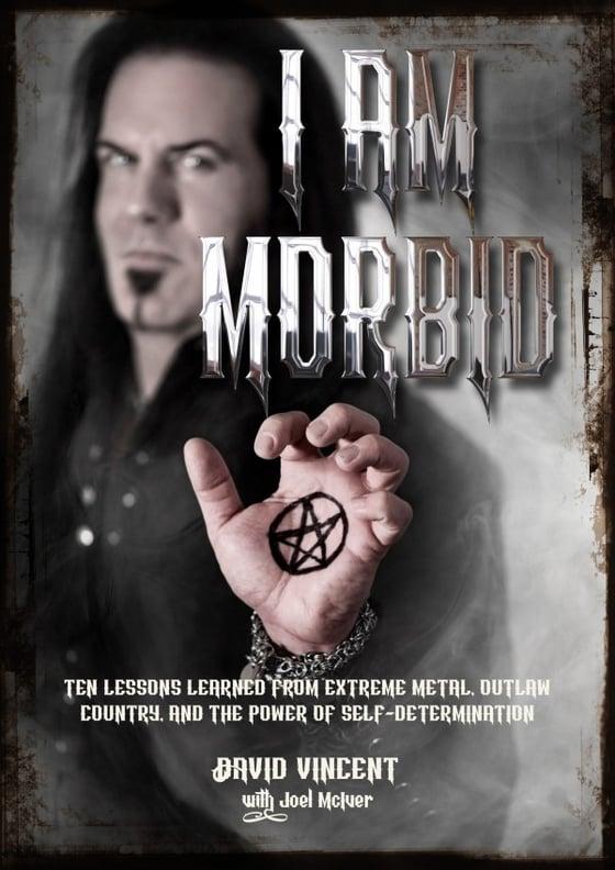 Image of I AM MORBID Autobiography (Paperback) by David Vincent -SIGNED!