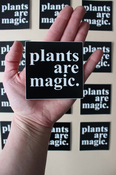 Image of Plants are Magic Sticker