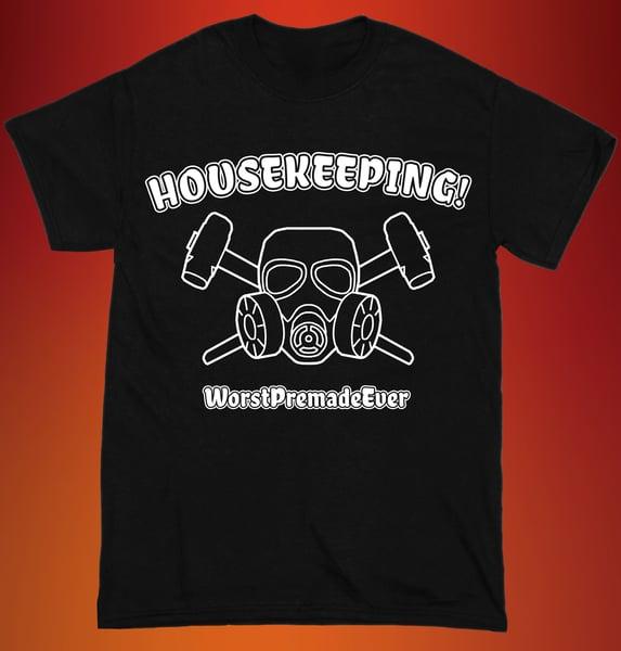 Image of HOUSEKEEPING! T-Shirt