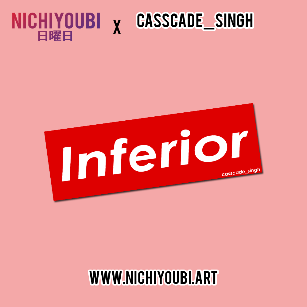 Image of [Nichiyoubi ft. Casscade_art] Inferior