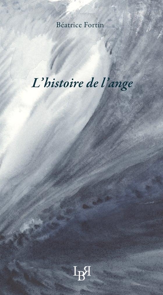 """Image of """"L'histoire de l'ange"""" de Béatrice Fortin"""