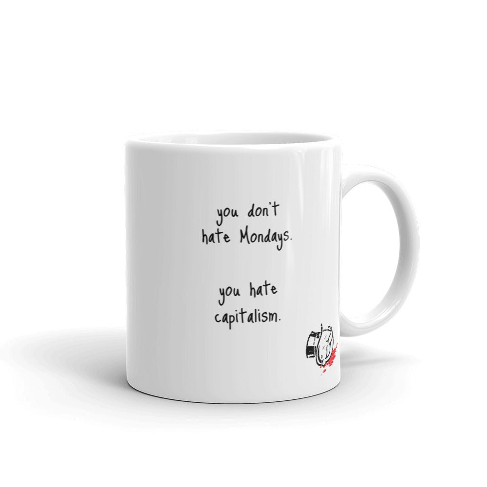Image of You Hate Capitalism Mug