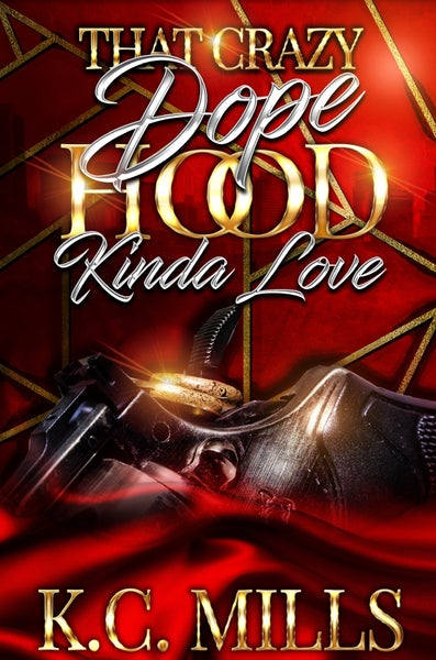 Image of That Crazy Dope Hood Kinda Love 1-3 (combined as on) Autographed 626 pages (Ships 5-7 business days)