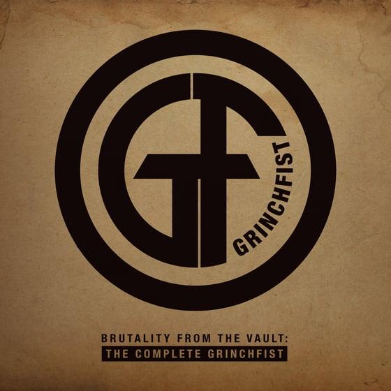 Image of Grinchfist - Brutality From The Vault: The Complete Grinchfist (Digital)