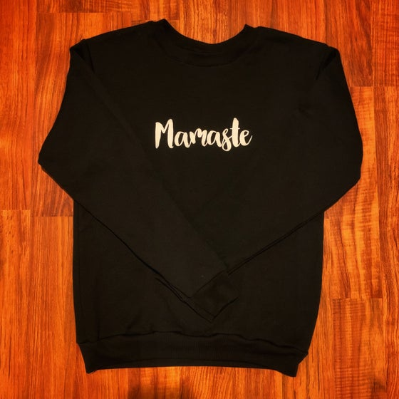 Image of Mamaste Sweatshirt